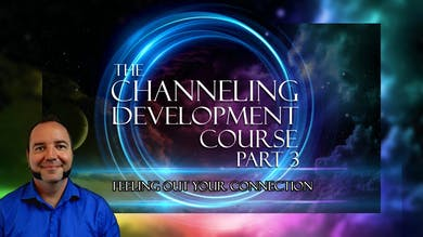 Module 2 - Feeling Out Your Connection | Channeling Development Course (Part 3) by Awoken TV