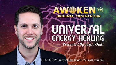 Universal Energy Healing with Jason Quitt by Awoken TV