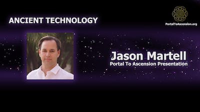 Ancient Technology - Presented by Jason Martell (Portal To Ascension Presentation) by Awoken TV