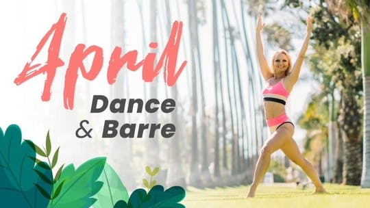 April 2021 Dance & Barre by Pilates Barre On Demand