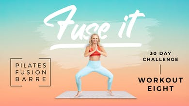 Fuse It - Workout 8 by Pilates Barre On Demand