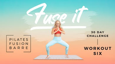 Fuse It - Workout 6 by Pilates Barre On Demand