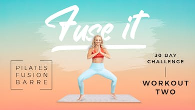 Fuse It - Workout 2 by Pilates Barre On Demand