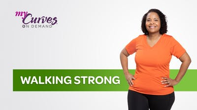 WALKING STRONG by MyCurves On Demand