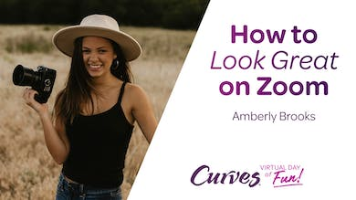 VDOF: HOW TO LOOK GREAT ON ZOOM by MyCurves On Demand