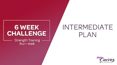6 WEEK CHALLENGE: INTERMEDIATE PLAN by MyCurves On Demand