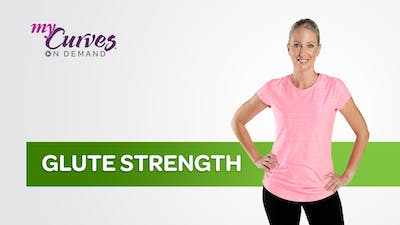 GLUTE STRENGTH by MyCurves On Demand