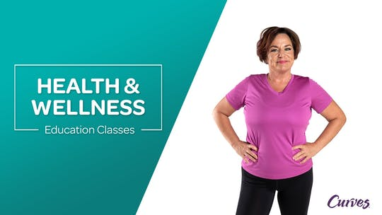 Health & Wellness Education Classes by MyCurves On Demand