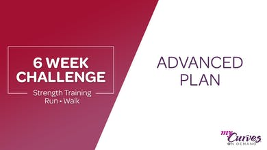6 WEEK CHALLENGE: ADVANCED PLAN by MyCurves On Demand