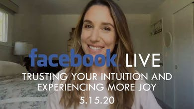 [FACEBOOK LIVE] Trusting Your Intuition and Experiencing More Joy - 5/15/20 by The Movement