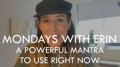 [MONDAYS WITH ERIN] A Powerful Mantra to Use Right Now - 12/9/19 by The Movement