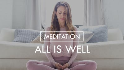 [MEDITATION] All Is Well by The Movement