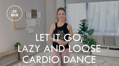 [ENERGY] Let it Go, Lazy and Loose Cardio Dance (26 min) by The Movement