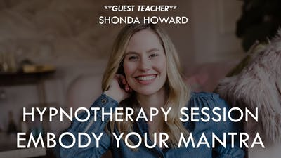[GUEST TEACHER] Hypnotherapy session with Shonda Howard - Embody Your Mantra by The Movement