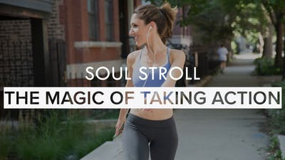 [SOUL STROLL] The Magic of Taking Action by The Movement
