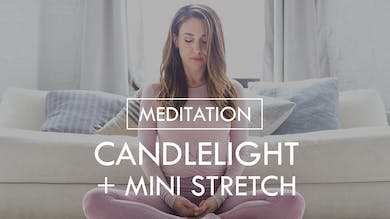 [MEDITATION] Candlelight + Mini Stretch by The Movement