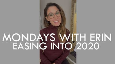 [MONDAYS WITH ERIN] Easing into 2020 - 1/6/20 by The Movement