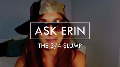 [ASK ERIN] The 3/4 Slump by The Movement