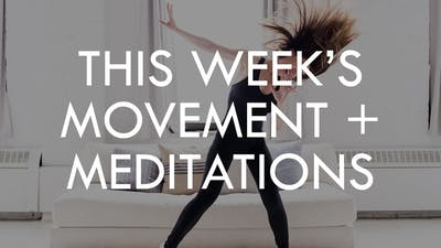 [INFO] This Week's Movement + Meditation by The Movement