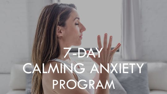 7-DAY CALMING ANXIETY PROGRAM by The Movement