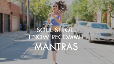[MANTRAS] Soul Stroll - I Now Recommit by The Movement
