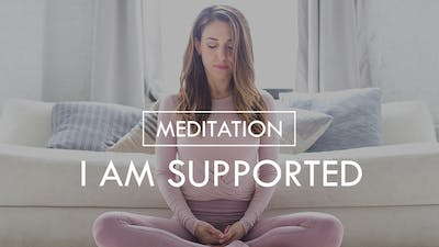 [MEDITATION] I Am Supported by The Movement