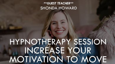[GUEST TEACHER] Hypnotherapy Session with Shonda Howard - Increase your Motivation to Move by The Movement