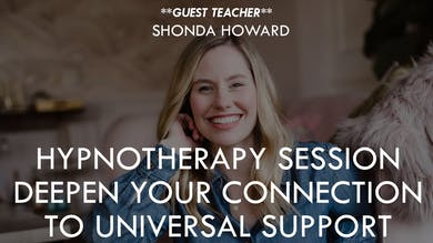 [GUEST TEACHER] Hypnotherapy Session with Shonda Howard - Deepen Your Connection to Universal Support by The Movement