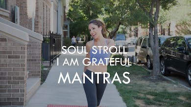 [MANTRAS] Soul Stroll - I Am Grateful by The Movement