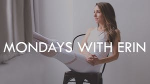 MONDAYS WITH ERIN by The Movement