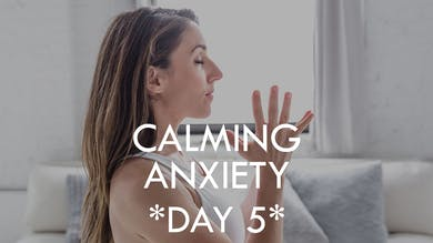 [7-DAY PROGRAM] Calming Anxiety - Day 5 by The Movement