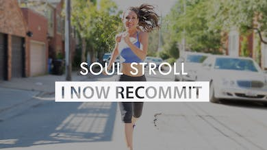 [21-DAY BEGINNER'S PROGRAM] Day 8 - Soul Stroll I Now Recommit by The Movement