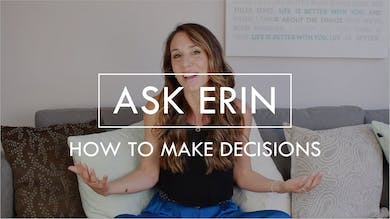 [ASK ERIN] How to Make Decisions by The Movement