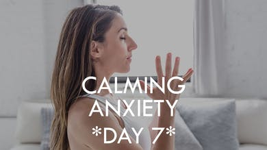 [7-DAY PROGRAM] Calming Anxiety - Day 7 by The Movement