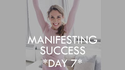 [10-DAY PROGRAM] Manifesting Success - Day 7 by The Movement