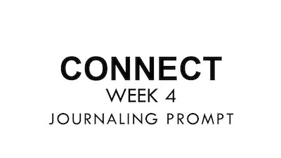 [CONNECT] Week 4 - Journaling Prompt by The Movement