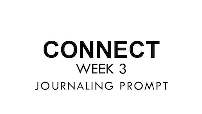 [CONNECT] Week 3 - Journaling Prompt by The Movement