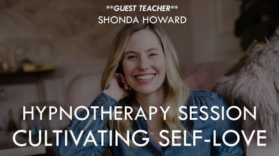 [GUEST TEACHER] Hypnotherapy Session with Shonda Howard - Cultivating Self-Love by The Movement