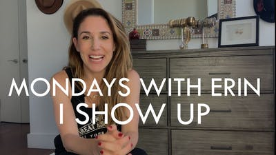 [MONDAYS WITH ERIN] I Show Up - 8/5/19 by The Movement