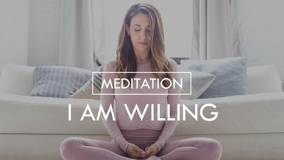 [MEDITATION] I Am Willing by The Movement