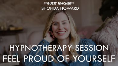 [GUEST TEACHER] Hypnotherapy session with Shonda Howard - Feel Proud of yourself by The Movement