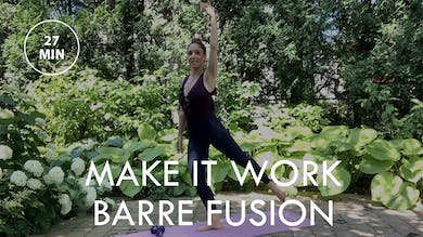[ELEVATE] Make It Work - Barre Fusion (27 min) by The Movement