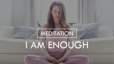 [MEDITATION] I Am Enough by The Movement