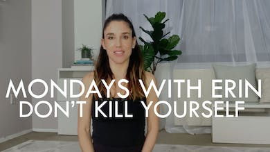 [MONDAYS WITH ERIN] Don't Kill Yourself - 11/18/19 by The Movement