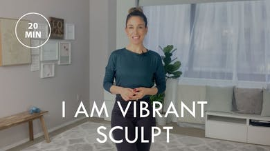 [ELEVATE] I Am Vibrant Sculpt (20 min) by The Movement
