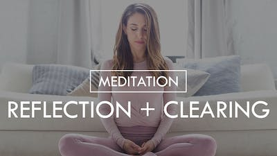 [MEDITATION] Reflection + Clearing by The Movement