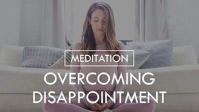 [MEDITATION] Overcoming Disappointment by The Movement
