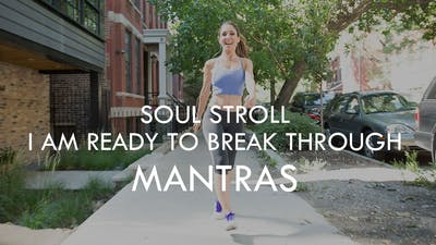 [MANTRAS] Soul Stroll - I Am Ready to Break Through by The Movement