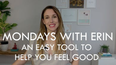 [MONDAYS WITH ERIN] An Easy Tool to Help You Feel Good - 9/30/19 by The Movement