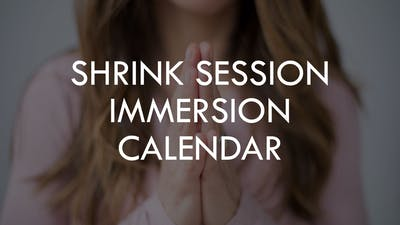 [CALENDAR] Shrink Session Immersion by The Movement